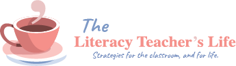 The Literacy Teacher's Life; Strategies for the classroom and for life, with a pink coffee cup icon with apostrophe shaped steam rising